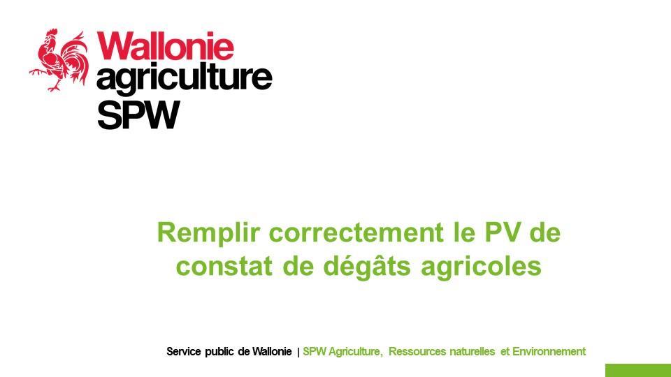 CALAMITES AGRICOLES – LANDWIRTSCHAFTLICHEN KALAMITÄTEN. REMPLIR CORRECTEMENT LE PV DE CONSTAT DE DEGÂTS AGRICOLES